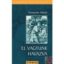EL VAGYUNK HAVAZVA