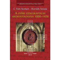 A GYŐRI SZÉKESKÁPTALAN ARCHONTOLÓGIÁJA 1200-1458