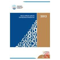 BÁCS-KISKUN MEGYE STATISZTIKAI ÉVKÖNYVE, 2013