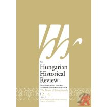 HUNGARIAN HISTORICAL REVIEW 2013. évi 4. szám