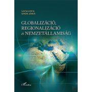 GLOBALIZÁCIÓ, REGIONALIZÁCIÓ ÉS NEMZETÁLLAMISÁG