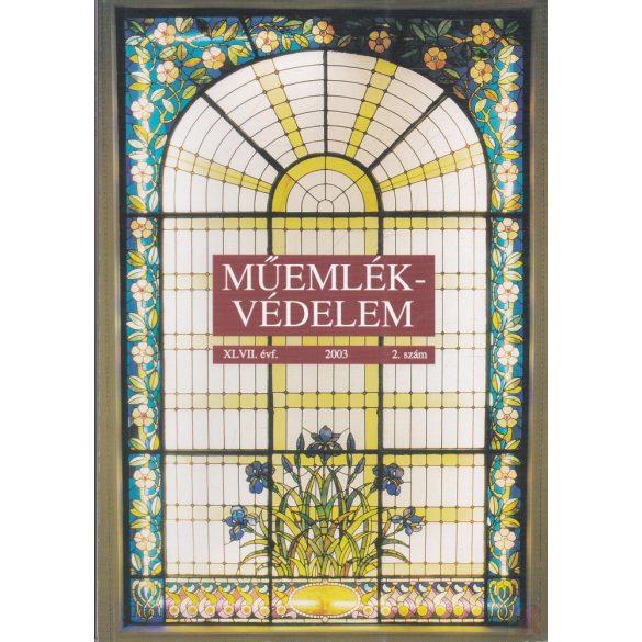 MŰEMLÉKVÉDELEM - XLVII. évf., 2003/2.