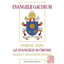 EVANGELII GAUDIUM - AZ EVANGÉLIUM ÖRÖME