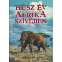 HÚSZ ÉV AFRIKA SZÍVÉBEN
