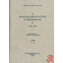 A MAGYAR KÖNYVGYŰJTŐ ÚJ KÉZIKÖNYVE II. (1989-1991)