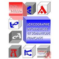 LEXICOGRAPHIE INFORMATISÉE ET SÉMANTIQUE FRANÇAISE