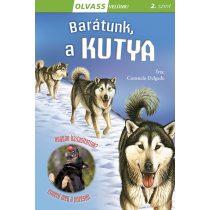 BARÁTUNK, A KUTYA - Olvass velünk! 2. szint