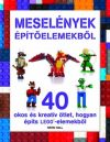 MESELÉNYEK ÉPÍTŐELEMEKBŐL - LEGO-könyvek