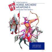 LOVASÍJÁSZ-FEGYVERZET II. - HORSE ARCHERS' WEAPONS II.