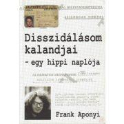 DISSZIDÁLÁSOM KALANDJAI - EGY HIPPI NAPLÓJA