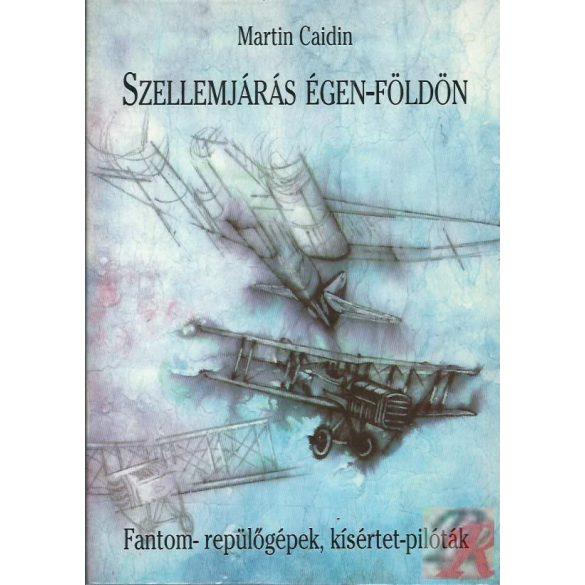 SZELLEMJÁRÁS ÉGEN-FÖLDÖN