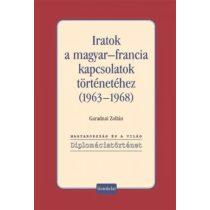 IRATOK A MAGYAR-FRANCIA KAPCSOLATOK TÖRTÉNETÉHEZ (1963-1968)