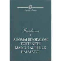 A RÓMAI BIRODALOM TÖRTÉNETE MARCUS AURELIUS HALÁLÁTÓL