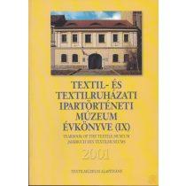 TEXTIL- ÉS TEXTILRUHÁZATI MÚZEUM ÉVKÖNYVE (IX.) 2001