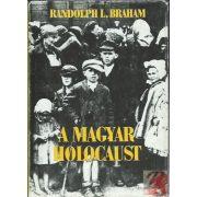 A MAGYAR HOLOCAUST I. kötet