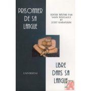 PRISONNIER DE SA LANGUE, LIBRE DANS SA LANGUE