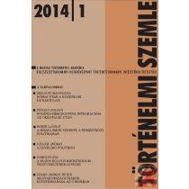 TÖRTÉNELMI SZEMLE 2014. évi 1. szám
