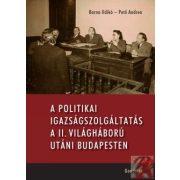 A POLITIKAI IGAZSÁGSZOLGÁLTATÁS A II. VILÁGHÁBORÚ UTÁNI MAGYARORSZÁGON