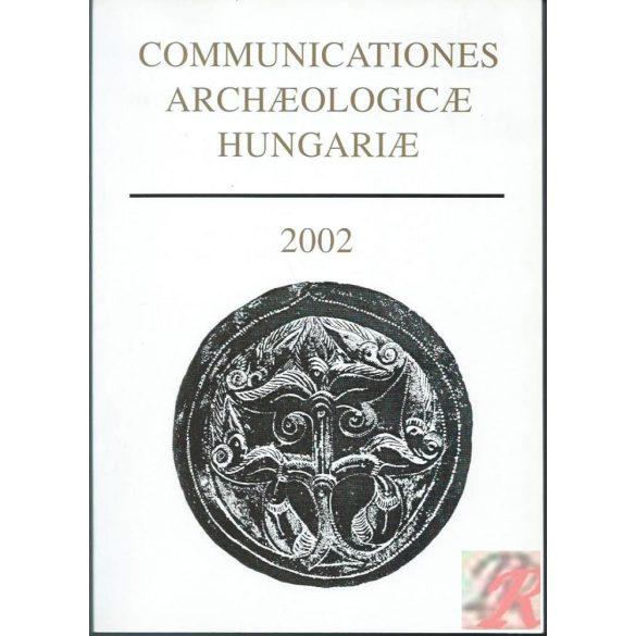 COMMUTATIONES ARCHAEOLOGICAE HUNGARIAE 2002
