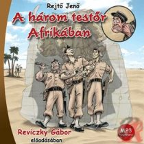 A HÁROM TESTŐR AFRIKÁBAN - hangoskönyv