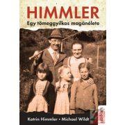 HIMMLER – EGY TÖMEGGYILKOS MAGÁNÉLETE