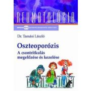 OSZTEOPORÓZIS - A CSONTRITKULÁS MEGELŐZÉSE ÉS KEZELÉSE