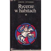 RYCERZE W HABITACH