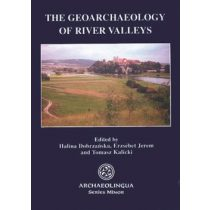 THE GEOARCHAEOLOGY OF RIVER VALLEYS