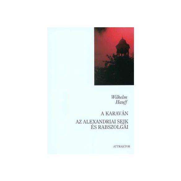 A KARAVÁN - AZ ALEXANDRIAI SEJK ÉS RABSZOLGÁI