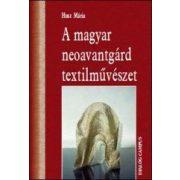 A MAGYAR NEOAVANTGÁRD TEXTILMŰVÉSZET