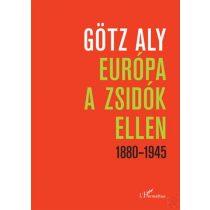 EURÓPA A ZSIDÓK ELLEN 1880–1945
