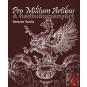 PRO MILITUM ARTIBUS - A HADTUDOMÁNYÉRT