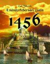 A NÁNDORFEHÉRVÁRI CSATA 1456