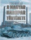 A MAGYAR HADIIPAR TÖRTÉNETE - A KEZDETEKTŐL NAPJAINKIG 1880 - 2015