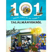 101 DOLOG, AMIT JÓ, HA TUDSZ A TALÁLMÁNYOKRÓL