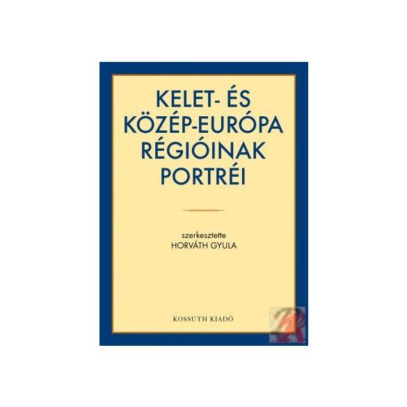 KÖZÉP- ÉS KELET-EURÓPA RÉGIÓINAK PORTRÉI