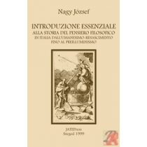 INTRODUZIONE ESSENZIALE ALLA STORIA DEL PENSIERO FILOSOFICO IN ITALIA DALL'UMANESIMO-RINASCIMENTO FINO AL PRE-ILLUMINISMO