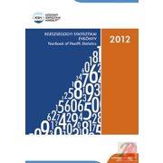 EGÉSZSÉGÜGYI STATISZTIKAI ÉVKÖNYV, 2012