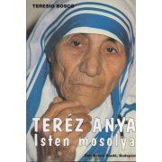 TERÉZ ANYA - ISTEN MOSOLYA