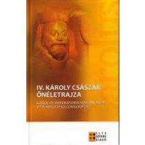 IV. KÁROLY CSÁSZÁR ÖNÉLETRAJZA. Karoli IV imperatoris romanorum vita ab eo ipso conscripta.