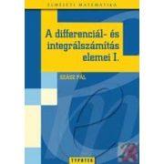 A DIFFERENCIÁL- ÉS INTEGRÁLSZÁMÍTÁS ELEMEI 1.