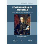 FELVILÁGOSODÁS ÉS BABONASÁG – ERDÉLYI NÉPHIDELEM-GYŰJTÉS 1789–90-BEN