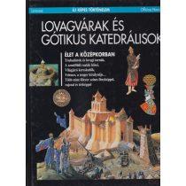 LOVAGVÁRAK ÉS GÓTIKUS KATEDRÁLISOK