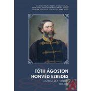 TÓTH ÁGOSTON HONVÉD EZREDES, A KATONA ÉS A TÉRKÉPÉSZ 1812 - 1889