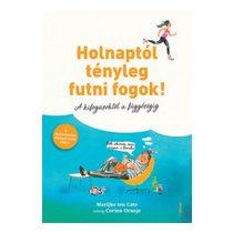 HOLNAPTÓL TÉNYLEG FUTNI FOGOK!