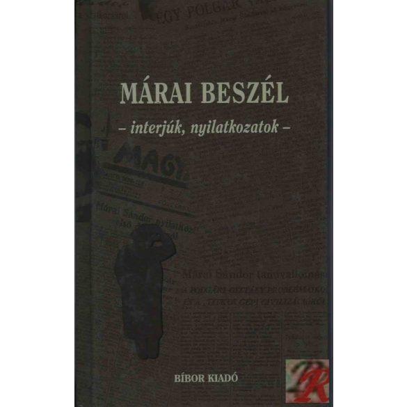 MÁRAI BESZÉL - INTERJÚK, NYILATKOZATOK