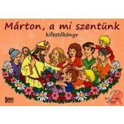 MÁRTON, A MI SZENTÜNK KIFESTŐKÖNYV