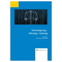 TECHNOLÓGIA JOG – ROBOTJOG – CYBERJOG - Elfogyott