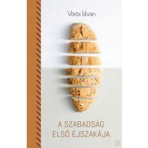 A SZABADSÁG ELSŐ ÉJSZAKÁJA