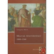MAGYAR PÉNZTÖRTÉNET 1000-1540